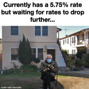 currently has a 5.75% rate but waiting for rates to drop further